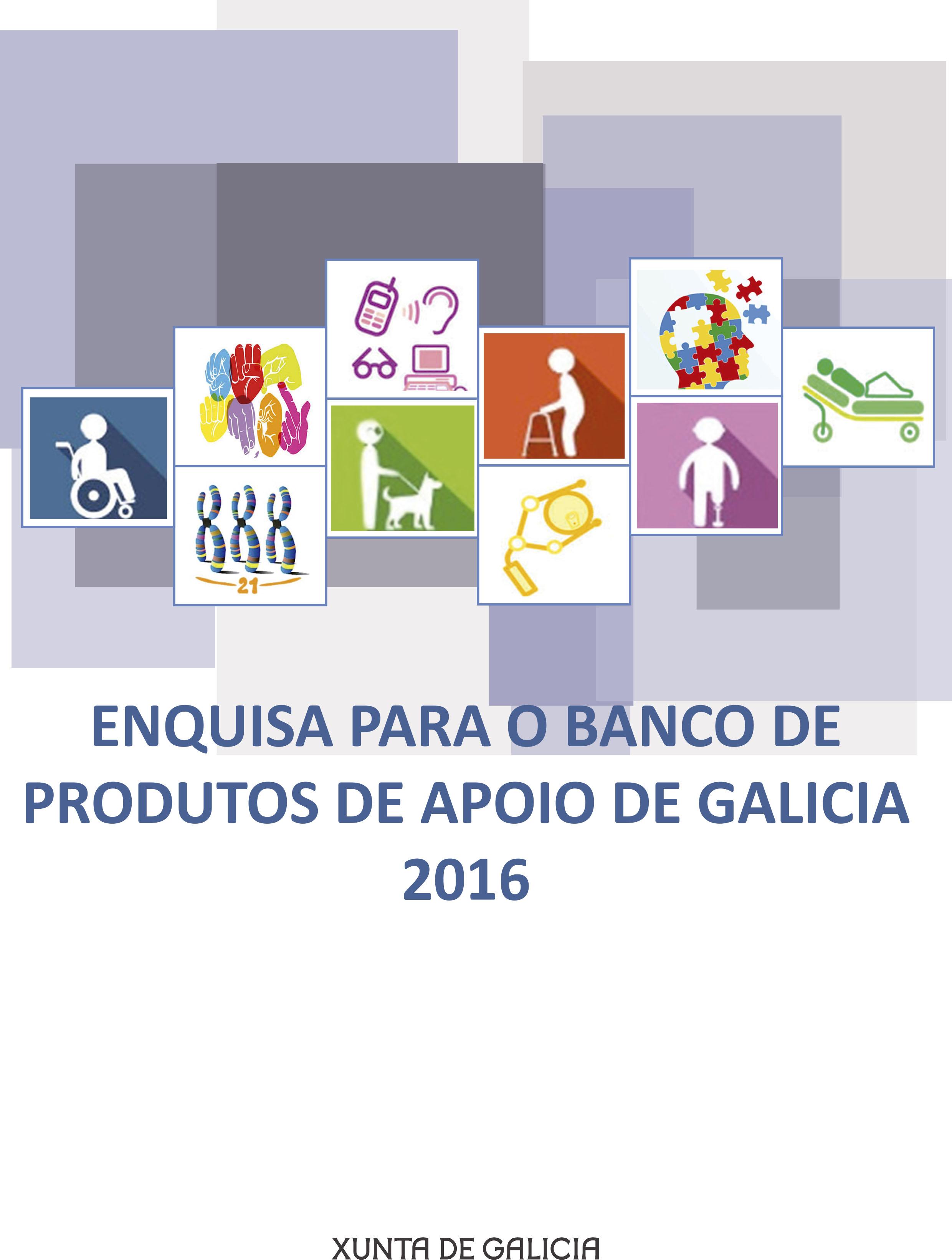 Enquisa para o Banco de produtos de apoio de Galicia 2016