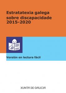 Estratexia galega sobre discapacidade, 2015-2020. Versión en lectura fácil