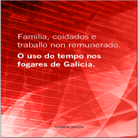 Familia, coidados e traballo non remunerado. O uso do tempo nos fogares de Galicia