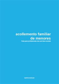 Acollemento familiar de menores : guía para profesionais dos servizos sociais