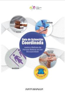 Publicación na que se recollen os protocolos de actuación para os diferentes axentes que interveñen nas situacións de presunto maltrato de persoas maiores ou adultas con discapacidade