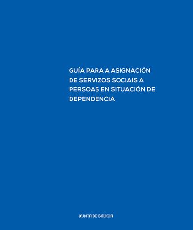 Guía para a asignación de servizos sociais a persoas en situación de dependencia