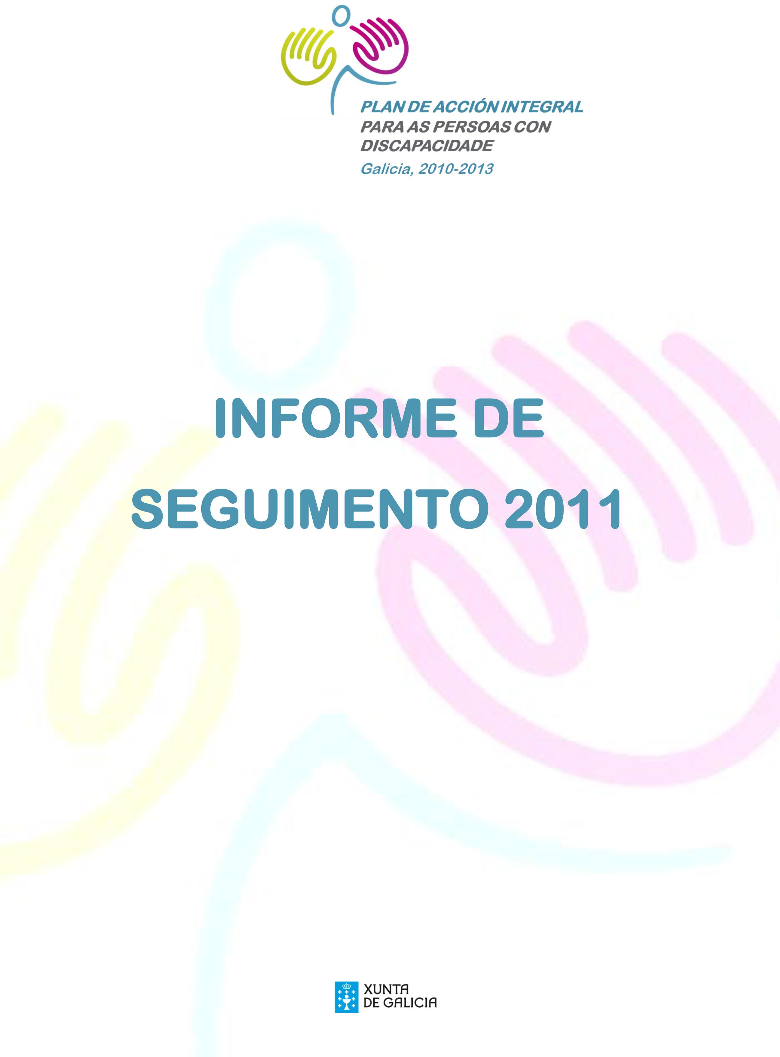 Informe de Seguimento 2011 do Plan de Acción Integral para as persoas con discapacidade