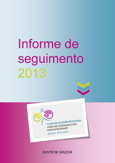 Plan de acción integral para as persoas con discapacidade. Galicia, 2010-2013 : informe de seguimento, 2013