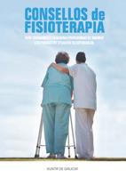 Consellos de fisioterapia : para coidadores e coidadoras profesionais de maiores e de persoas en situación de dependencia