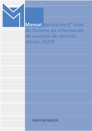 Manual técnico do 4º nivel do Sistema de información de usuarios de servizos sociais, SIUSS