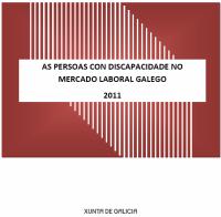 As persoas con discapacidade no mercado laboral galego 2011
